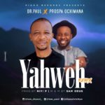 Dr Paul – Yahweh (Remix) ft. Prospa Ochimana [New Song] @iam_drpaul @prospaochimana