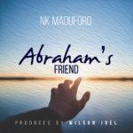 NK Maduforo – Abrahams Friend [New Song]   @nkmaduforo