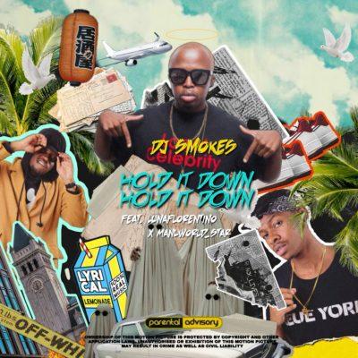 DJ Smokes - Hold It Down ft. Manu Worldstar & Luna Florentino