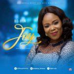 De-Ola – Joy [New Song] | @ifeoyindeola