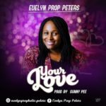Evelyn Prop Peters – Your Love [New Music]