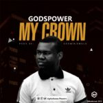 Godspower – My Crown [New Song]