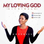 Goodness – My Loving God [New Song]