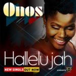 Onos – Hallelujah [New Song] | @onosariyo