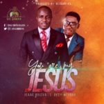 Isaac Obiova – You Are My Jesus [New Song] | @isaacobiova