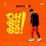 Ruffcoin – Oh BeBe [New Music]