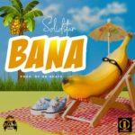 Solidstar – Bana [New Music]