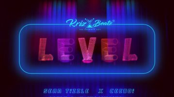 Krizbeatz - Level ft Sean Tizzle & Ceeboi