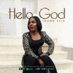 Idowu Eyin – Hello God [New Song + Video] | @idowueyin @uviorogun