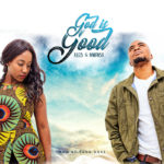 K-Leb & Mwansa Profess – God is Good [New Song]