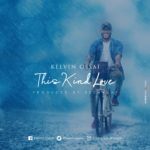 Kelvin Ossai – This Kind Love [New Song] | @kelvinossai