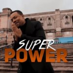 Kevin Moses – Super Power ft. Pat Uwaje-King [New Video]