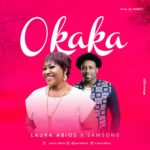 Laura Abios – Okaka ft. Samsong [New Song]