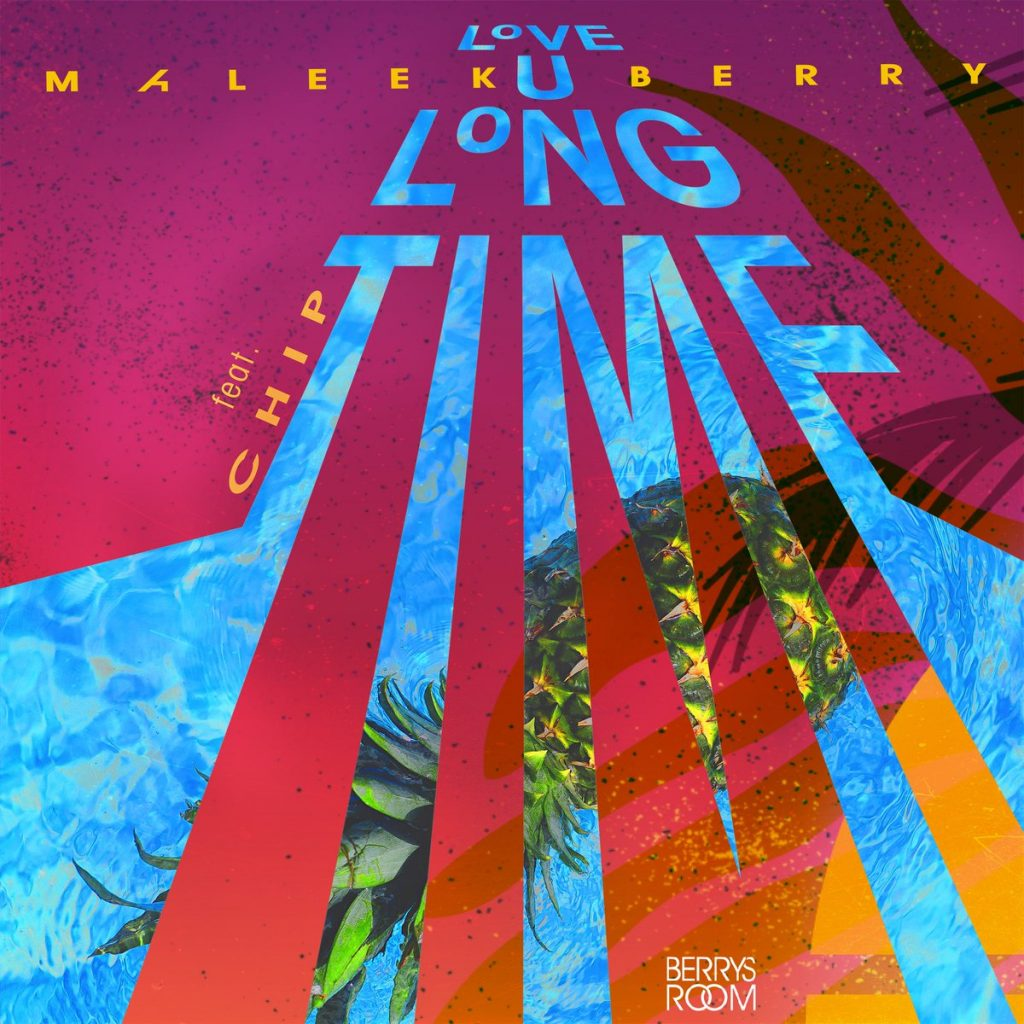 Maleek Berry love u long time ft. Chip