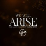 Nosa – We Will Arise [New Song] | @nosaalways