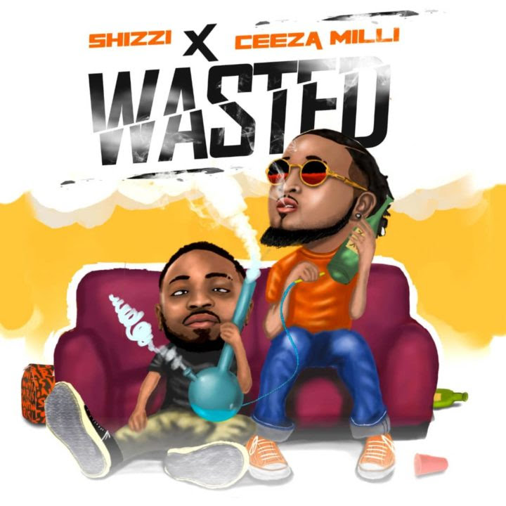Shizzi X Ceeza Milli - Wasted mp3
