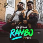 Dr Dolor ft. Teni – Rambo [New Music]