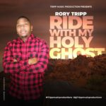 Rory Tripp – Ride With My Holy Ghost [New Song]