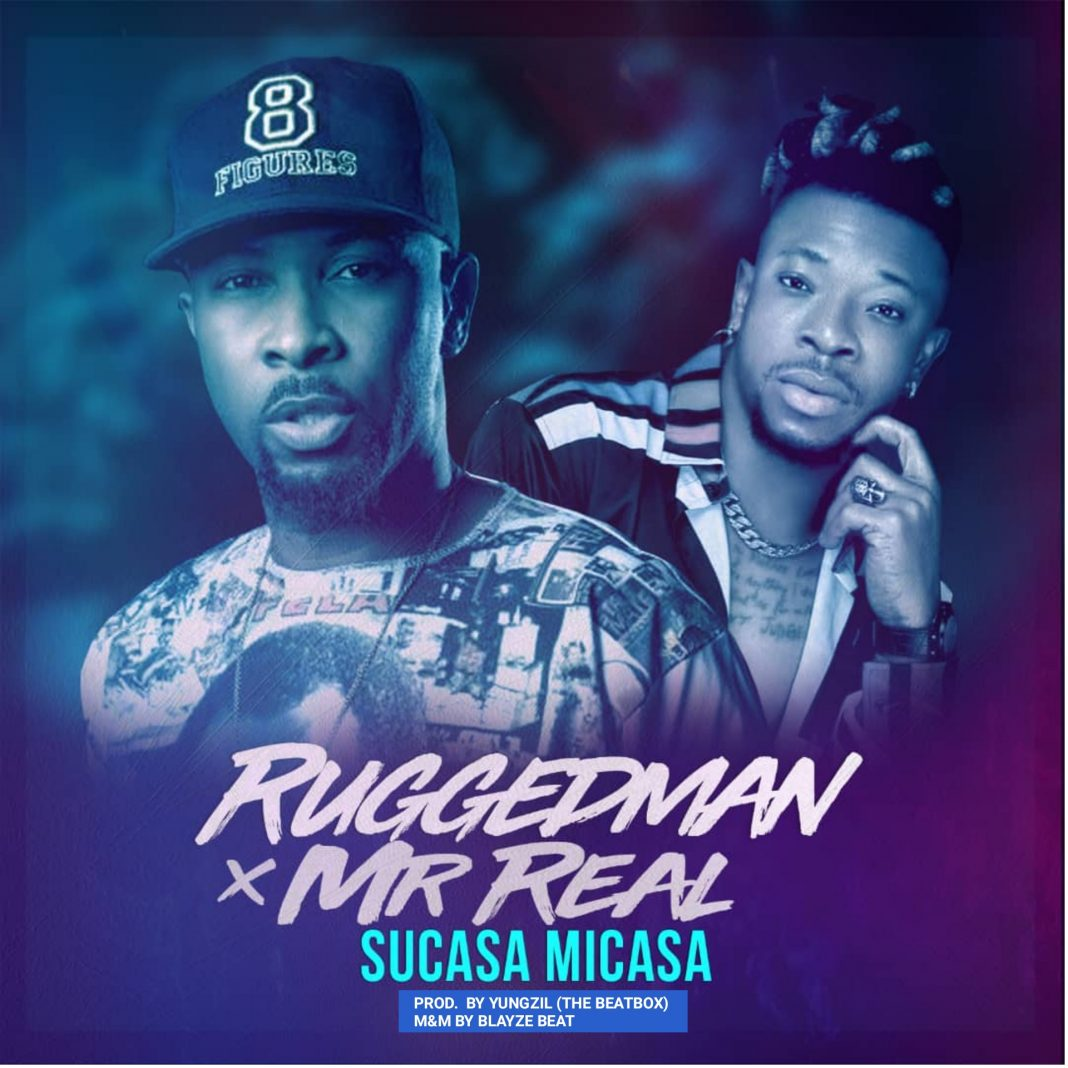 Ruggedman - Sucasa Micasa ft. Mr Real