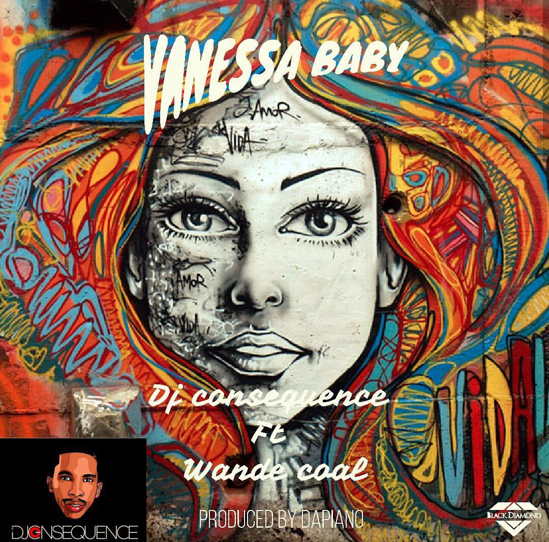 DJ Consequence - Vanessa Baby ft. Wande Coal mp3 download