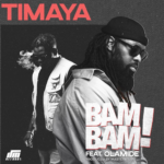 Timaya – Bam Bam ft. Olamide [New Music]