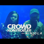 Crowd Kontroller – Bam Bam ft. Niniola [New Video]