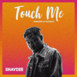 Shaydee – Touch Me [New Music]