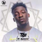 TB1 – I'm Blessed [New Music]