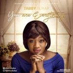 Tabby Bukar – You Are Everything [New Song] | @spicybukar