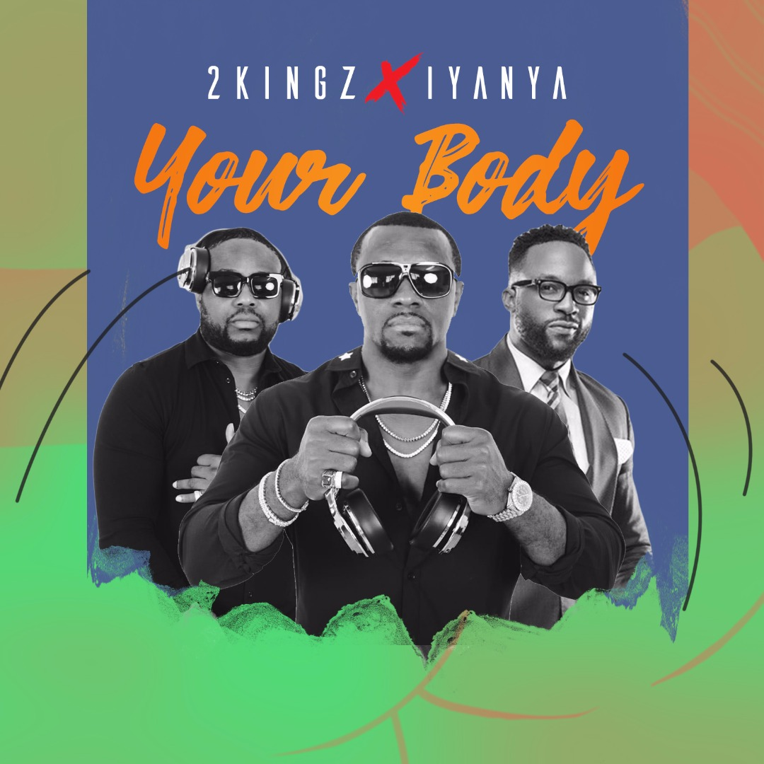 2Kingz x Iyanya - Your Body mp3