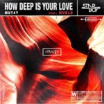 Mut4y – How Deep Is Your Love ft. Wurld [New Music]