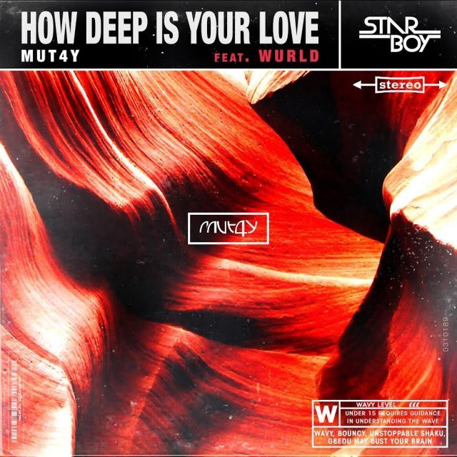 Mut4y How deep is your love ft Wurld