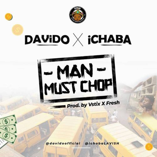 Ichaba man must chop ft. Davido