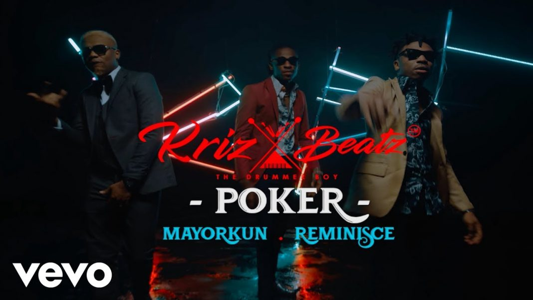 Krizbeatz  Poker ft Reminisce & Mayorkun