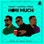 Medikal – How Much (Remix) Ft. Sarkodie x Paedae [New Music]