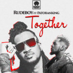 Rudeboy – Together ft. Patoranking [New Music]
