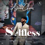 Aizuu Chux – Selfless [New Song] | @aizuuchux