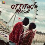 Attitude – Nkechi [Audio + Video]