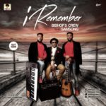 Bishops Crew – Remember ft. Samsong [New Song] | @bishopscrew