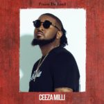 Ceeza Milli – Praise Da Lord (Freestyle) [New Music]