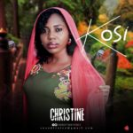 Christine – KOSI [New Song]