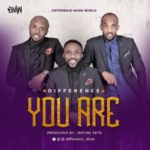 Difference – You Are [New Song] | @difference_dmw