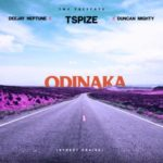 Tspize X DJ Neptune X Duncan Mighty – Odinaka (Street Praise) [New Music]