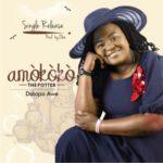 Dolapo Awe – Amokoko (The Potter) [New Song] | @johnoluwanifise