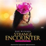 Ego Michael – Strange Encounter [New Song] | @egomichaelmusic