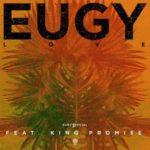 Eugy – L.O.V.E ft. King Promise [Audio + Video]