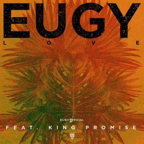 Eugy-L.O.V.EFt.King Promise