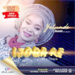 Yetunde Obanla – Ijoba Re [New Song+Video] | @obanlayetunde1