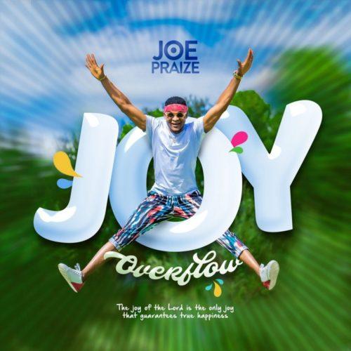 Joe Praize - Joy Overflow