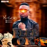 K-Solo – Feel OK [New Music]